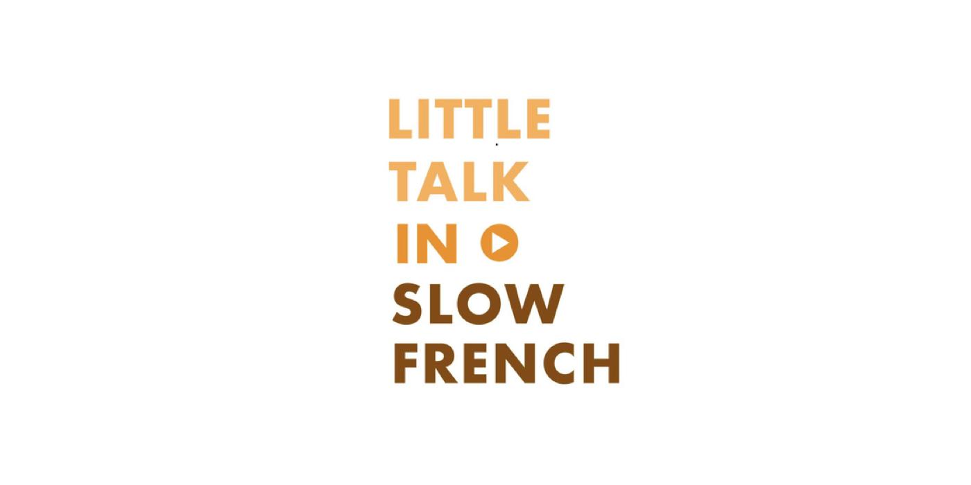 Little Talk In Slow French