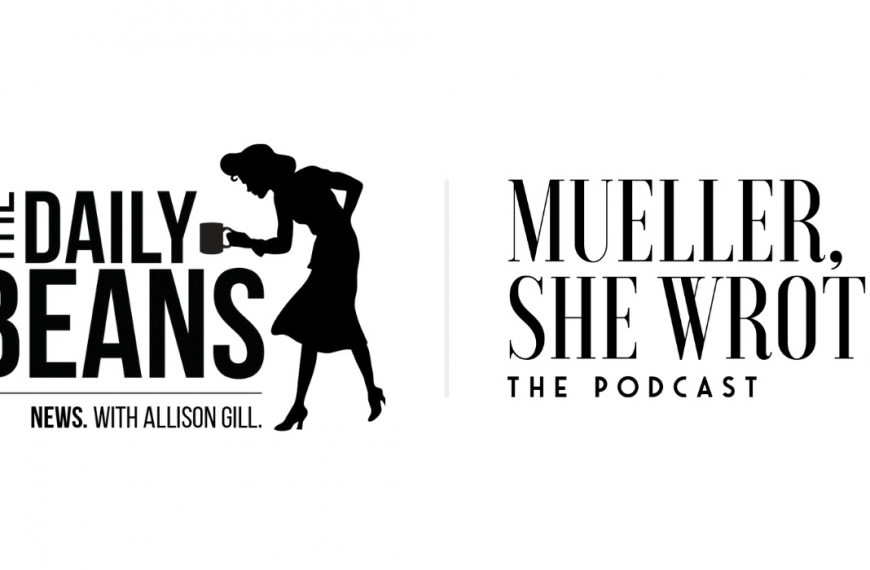 Mueller, She Wrote & The Daily Beans